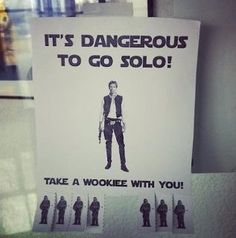 Take a wookiee with you.