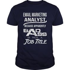 (Tshirt Design) EMAIL MARKETING ANALYST BADASS T4 [TShirt 2016] Hoodies, Funny Tee Shirts