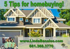 5 TIPS FOR HOME BUYING | Real Estate Tips | Bakersfield Broker | Linda B...