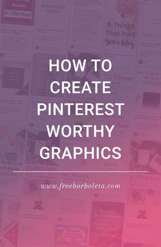 Pinterest can be an incredible tool for growing you blog. Make sure your graphics are Pinterest worthy by reading this post.
