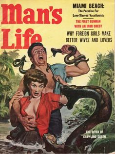 "Featuring ""The River of Crawling Death"" and ""Why Foreign Girls Make Better Wives and Lovers""  Funny - that barely-clad woman he's in the process of rescuing sure looks all-American to me!"