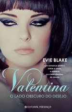 Valentina: The Dark Side of Desire book cover ( Valentina is Louise Brooks ) by Evie Blake from Portugal Louise Brooks, Romance, Evie, Ebook Pdf, Dark Side, Cover, Books, Portuguese, Portugal