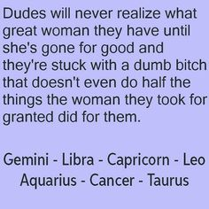 Never realized what a great woman you had until she's gone Zodiac Signs Capricorn, My Zodiac Sign, Astrology Signs, Pisces, Aquarius Quotes, Aquarius Facts, Leo Facts, Zodiac Posts, Zodiac Society