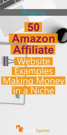 Looking to start your first affiliate website? Here are 50 examples of niche websites that are making real money to get you started. Learn from someone else who is already successful rather than reinventing the wheel. #bloggingtips #affiliateincome #affiliatemarketing #blogging