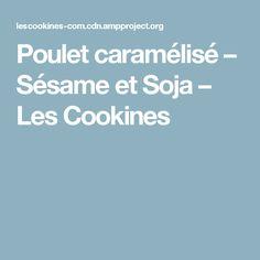 Poulet caramélisé – Sésame et Soja – Les Cookines