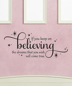 Another great find on #zulily! Black 'Keep On Believing' Wall Quotes™ Decal #zulilyfinds