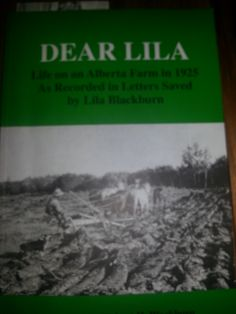 Finished February 5 Dear Lila: life on an Alberta Farm in 1925 As Recorded in Letters Saved by Lila Blackburn compiled by Robert H. Read Letters, Book Worms, Reading, Books, Life, Libros, Book, Reading Books, Book Illustrations