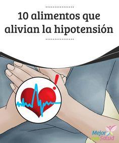 10 alimentos que alivian la hipotensión La hipotensión se caracteriza por una condición anormal de la presión sanguínea y sus síntomas más comunes son vértigo o marea.
