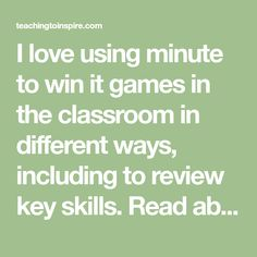 I love using minute to win it games in the classroom in different ways, including to review key skills. Read about this strategy and more on this post.