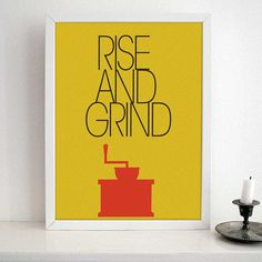 Kitchen Art - Coffee Quote Typography - Rise and Grind- modern design