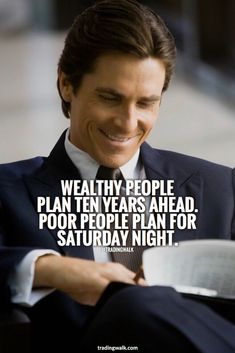 Wealthy People Plan For Generations You can plan for Saturday night and be poor or you can do what millionaires and wealthy people do and plan ten years or more ahead. Financial Quotes, Career Quotes, Money Quotes, Business Quotes, Success Quotes, Wise Quotes, Great Quotes, Motivational Quotes, Inspirational Quotes