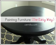Paint Furniture in 4 Easy Steps. I am so happy I found this, and I especially love that they tell you the EXACT products and the tools they use, instead of being vague.  Sometimes I need someone to hold my hand and show me how :)