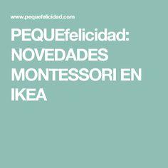 PEQUEfelicidad: NOVEDADES MONTESSORI EN IKEA