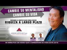 Robert Kiyosaki - Cambie su Mentalidad, Cambie su Vida (Español) 2016