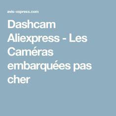 Dashcam Aliexpress - Les Caméras embarquées pas cher