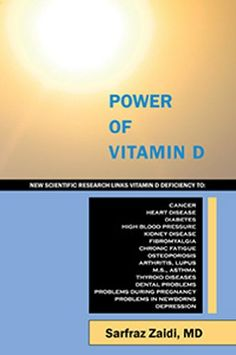 Power of Vitamin D New Scientific Research Links Vitamin D Deficiency to Cancer, Heart Disease, Diabetes, High Blood Pressure, Kidney Disease, Fibromyalgia, ... Diseases, Dental Problems and Depression.