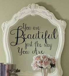 You are Beautiful just the way you are Vinyl Wall Decal Measures 33 x All of our decals are made when ordered! Vinyl Decor, Vinyl Wall Decals, Wall Stickers, Mirror Decal, Vinyl Quotes, Wall Quotes, Silhouette Cameo Projects, Vinyl Projects, Vinyl Lettering