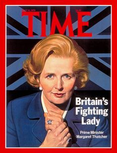 *Margaret Hilda Thatcher - first woman to lead a major Western nation. TIME Magazine cover 1979