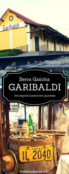 Garibaldi na Serra Gaúcha - o que fazer, onde comer e onde ficar | Malas e Panelas