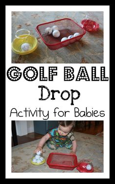 Golf Ball Drop Activity for babies and toddlers. use the balls in  the box downstairs need to look for suitable containers