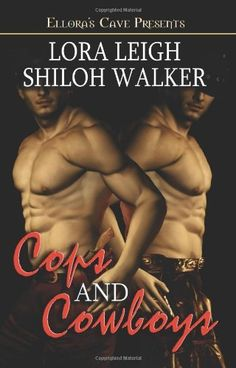 Cops and Cowboys by Lora Leigh. $14.99. Publisher: Ellora's Cave (June 1, 2005). Author: Lora Leigh. Publication: June 1, 2005