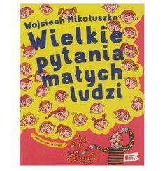 Książki dla dzieci. Tytuł: Wielkie pytania małych ludzi Autor: Wojciech Mikołuszko Ilustracje: Joanna Rzezak Jak smakuje chmura? Co by się stało z Ziemią, gdyby wpadła do czarnej dziury? Dlaczego nie można się samemu połaskotać? Dlaczego muzyka wesoła jest wesoła, a smutna - smutna? Jak wygląda nic? Po co żyjemy, skoro umieramy? Children, Kids, Books, Author, Young Children, Young Children, Boys, Boys, Libros