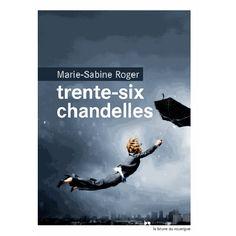 Trente-six chandelles de Marie Sabine Roger chez les éditions Rouergue #livre #rentréelittéraire