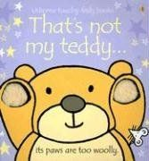 That's Not My Teddy.  Usborne touchy feely book series by Fiona Watt