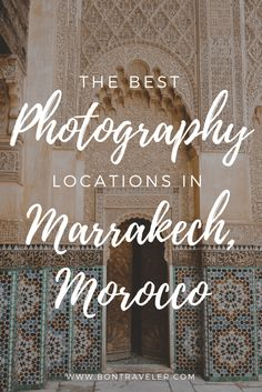 The Best Photography Locations in Marrakech, Morocco - Bon Traveler Morocco Destinations, Morocco Itinerary, Amazing Destinations, Morocco Travel, Africa Travel, Travel Europe, Travel Guides, Travel Tips, Travel Goals