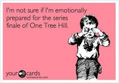 Im not sure if Im emotionally prepared for the series finale of One Tree Hill.  oh my god. story of my life, I want to cry just watching the previews. 5 days :(