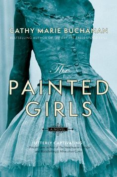"""Book title: The Painted Girls:  by Cathy Marie Buchanan is a richly detailed story portraying the dark netherworld behind the pretty tutus in Edgar Degas' paintings. The story seamlessly shifts between the perspectives of the two van Goethem sisters, Antoinette and Marie. Reading it, I fell completely into Paris, 1879, and the world of the """"petit rats"""" struggling to elevate their lives through the arduous and elevated work of ballet."""