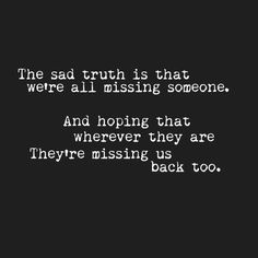 really sad quotes about missing someone Cute Quotes, Sad Quotes, Great Quotes, Quotes To Live By, Inspirational Quotes, Qoutes, Depressing Quotes, Friend Quotes, Quotable Quotes