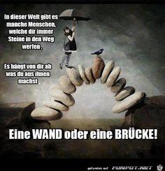 Baust du aus Steinen eine Wand oder eine Brücke