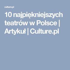 10 najpiękniejszych teatrów w Polsce | Artykuł | Culture.pl