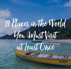 21 places in the world you must visit at least once