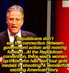Republicans don't see the connection between government action and moving forward. At the Republican convention, there was a woman up there who had won four gold medals in shooting. A wonderful, exciting American story.