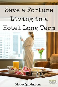 Living in a hotel will actually help you save money instead of getting nickeled and dimed like when we rent an apartment or buy a new home. See how to save.