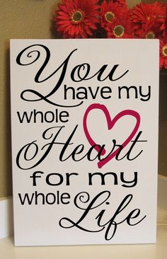 You have my whole Heart for my whole Life Love Heart by SignsbyJen, $35.00