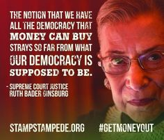 She speaks the truth about big money in politics.Asked if she would overrule any Supreme Court decisions, she cites the Citizens United case. Money In Politics, Ruth Bader Ginsburg Quotes, Thinking Of You Today, Wise Quotes, Wise Sayings, Justice Ruth Bader Ginsburg, General Quotes, Empowerment Quotes, Women Empowerment