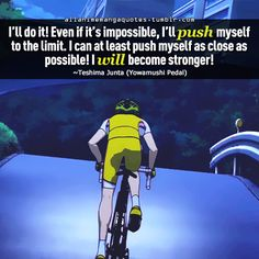 """I'll do it! Even if it's impossible, I'll push myself to the limit. I can at least push myself as close as possible! I will become stronger!"""