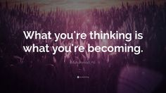 """Muhammad Ali Quote: """"What you're thinking is what you're becoming."""""""