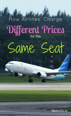 How Airlines Charge Different Prices for the Same Seat http://mianchi.in/how-airlines-charge-different-prices-for-the-same-seat/