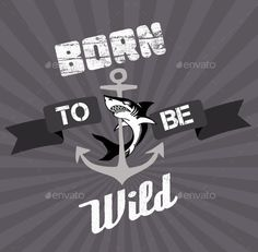 Born to be Wild: Old Style Poster and T-Shirt