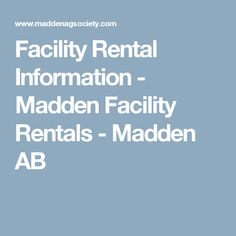 Facility Rental Information - Madden Facility Rentals - Madden AB