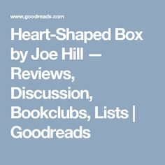 Heart-Shaped Box by Joe Hill — Reviews, Discussion, Bookclubs, Lists | Goodreads