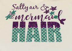 Salty Air Mermaid Hair - mermaid shirt - girls mermaid tee - womans mermaid tee…