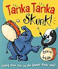 Just used this in a storytime for preschoolers . . . BEST story interaction book I've seen yet!  Stomp and shout along!        Tanka Tanka Skunk by Steve Webb: Simple rhythmic patterns in a riot of shout-out-loud words and cavorting animals. Meet Tanka the elephant and his friend Skunka. Say their names together and they sound like drums. Tanka, Skunka, Tanka, Skunka, Tanka Tanka Skunk! They have lots of friends — lemurs, llamas, zebras,...