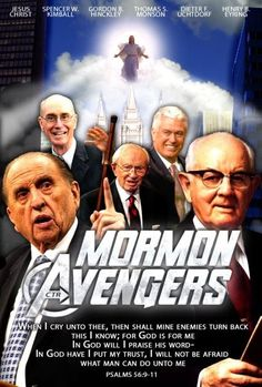 Mormon Avengers! ...For God is for me, In God will I praise his word....Psalms 56:  9-11