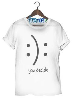You Decide Tee from FRESHTOPS