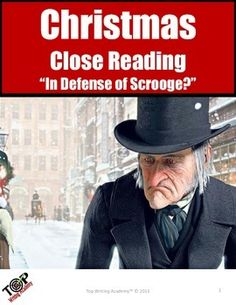 """What's Christmas with out Dicken's classic """"A Christmas Carol""""? These close reads will examine two different perspectives on the character of Scrooge, and whether he was truly a villian or a practical genius. Students analyze these two different opininions, while understanding the basics of analyzing the rhetorical situation, mood and tone, and author's purpose and point of view within nonfiction texts."""